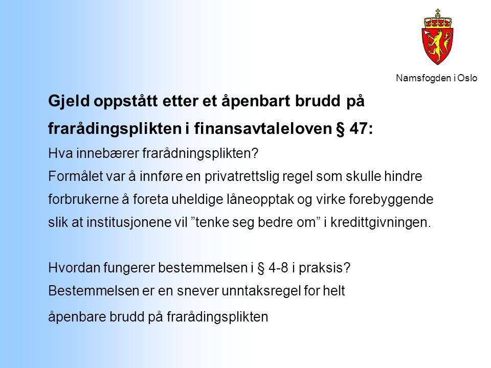 Namsfogden i Oslo Gjeld oppstått etter et åpenbart brudd på frarådingsplikten i finansavtaleloven § 47: Hva innebærer frarådningsplikten? Formålet var