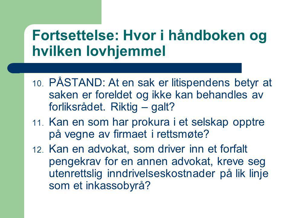 Fortsettelse: Hvor i håndboken og hvilken lovhjemmel 10.