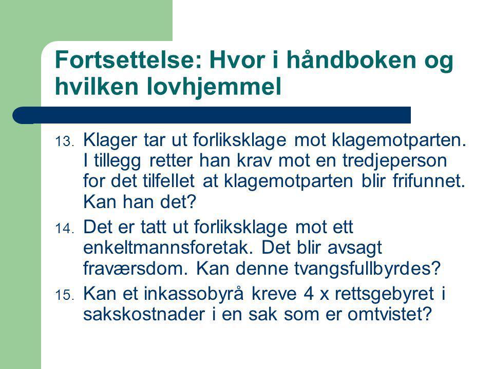 Fortsettelse: Hvor i håndboken og hvilken lovhjemmel 13.