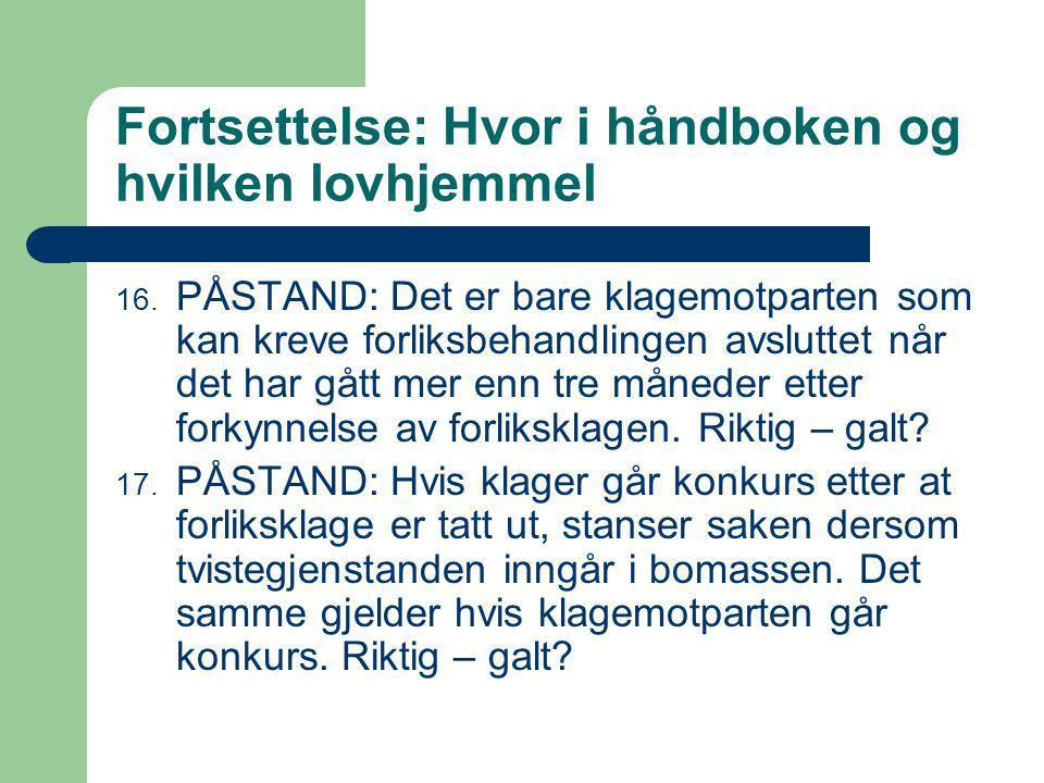 Fortsettelse: Hvor i håndboken og hvilken lovhjemmel 16.