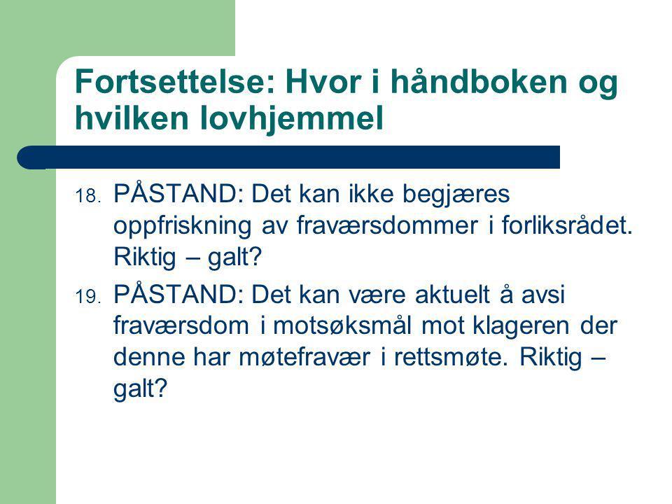 Fortsettelse: Hvor i håndboken og hvilken lovhjemmel 18.