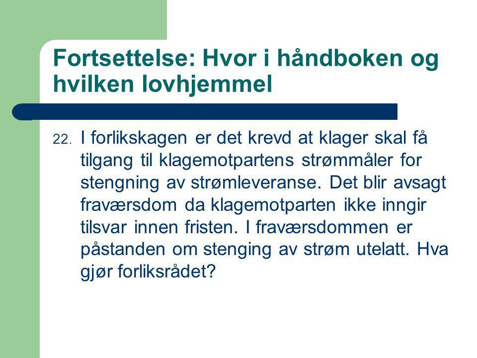 Fortsettelse: Hvor i håndboken og hvilken lovhjemmel 22.