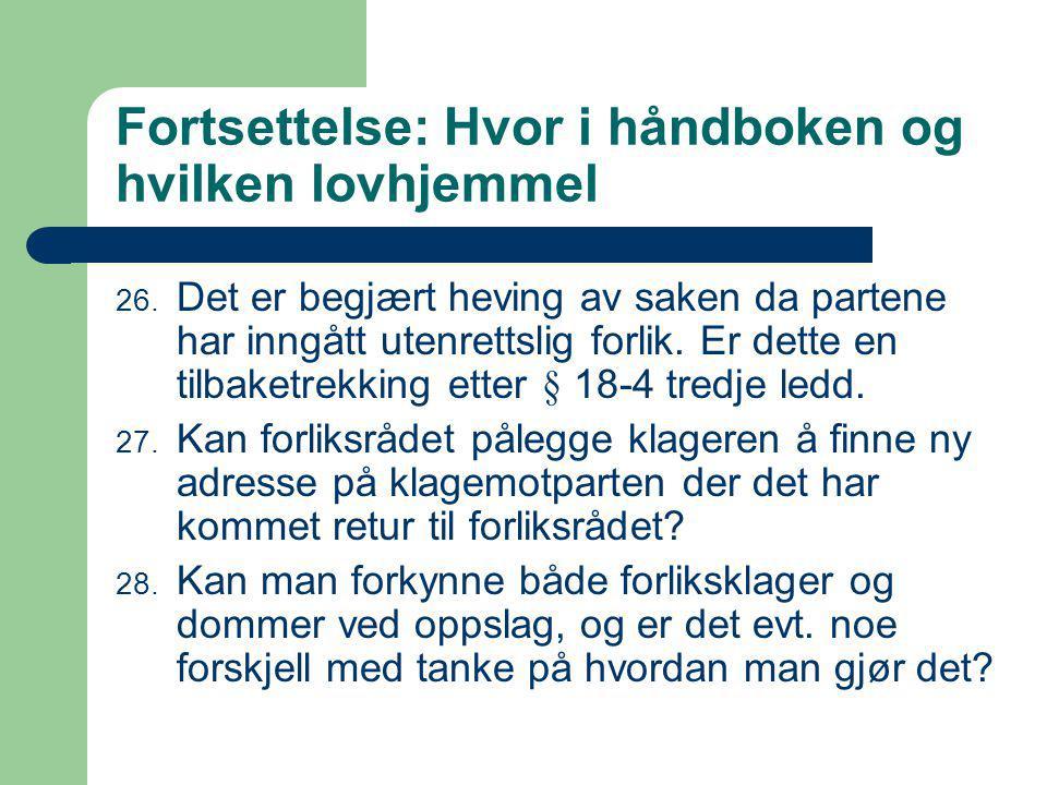Fortsettelse: Hvor i håndboken og hvilken lovhjemmel 26.