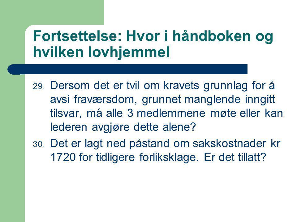 Fortsettelse: Hvor i håndboken og hvilken lovhjemmel 29.