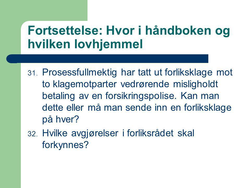 Fortsettelse: Hvor i håndboken og hvilken lovhjemmel 31.