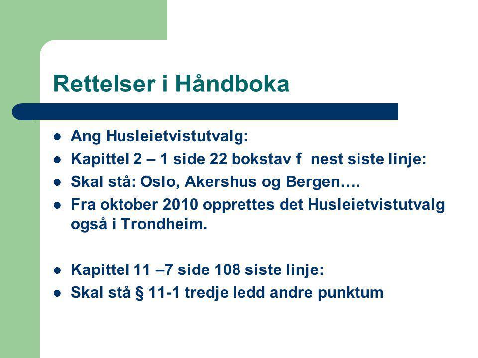Rettelser i Håndboka Ang Husleietvistutvalg: Kapittel 2 – 1 side 22 bokstav f nest siste linje: Skal stå: Oslo, Akershus og Bergen….