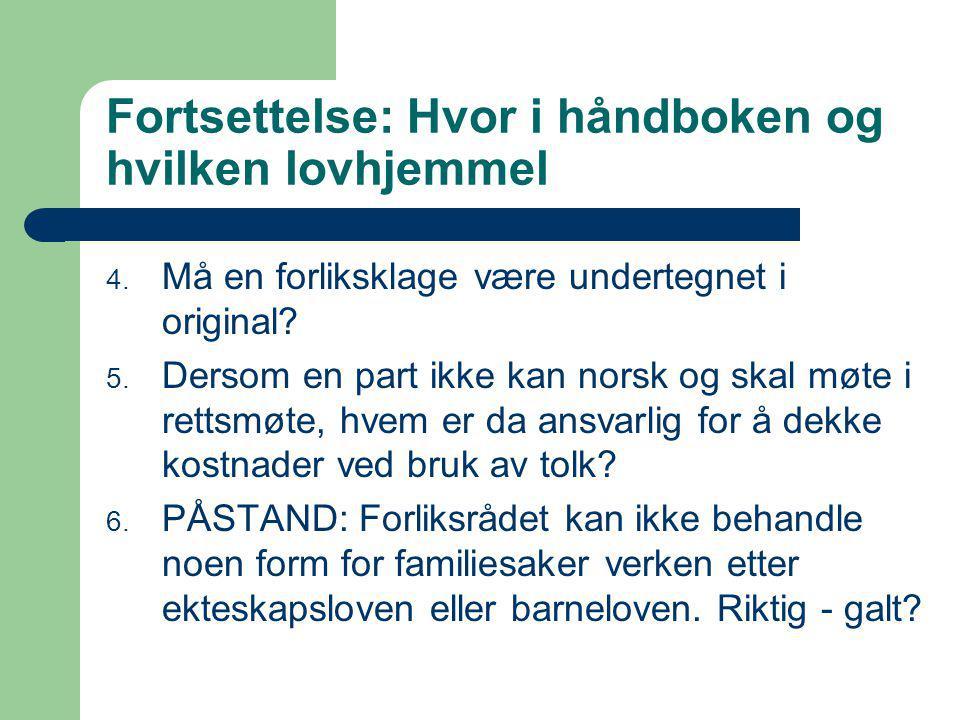Fortsettelse: Hvor i håndboken og hvilken lovhjemmel 4.
