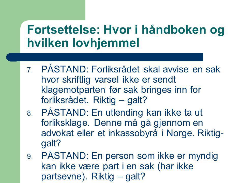 Fortsettelse: Hvor i håndboken og hvilken lovhjemmel 7.