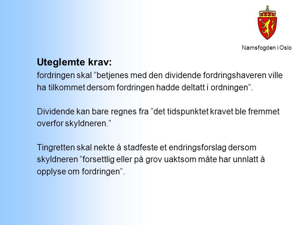 """Namsfogden i Oslo Uteglemte krav: fordringen skal """"betjenes med den dividende fordringshaveren ville ha tilkommet dersom fordringen hadde deltatt i or"""