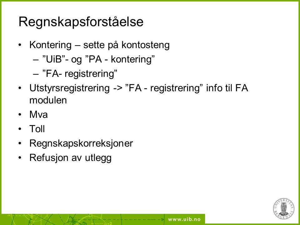 """Regnskapsforståelse Kontering – sette på kontosteng –""""UiB""""- og """"PA - kontering"""" –""""FA- registrering"""" Utstyrsregistrering -> """"FA - registrering"""" info ti"""