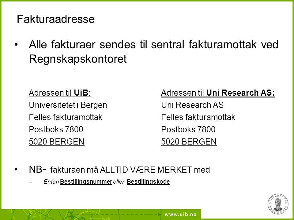 Fakturaadresse Alle fakturaer sendes til sentral fakturamottak ved Regnskapskontoret Adressen til UiB: Adressen til Uni Research AS: Universitetet i B