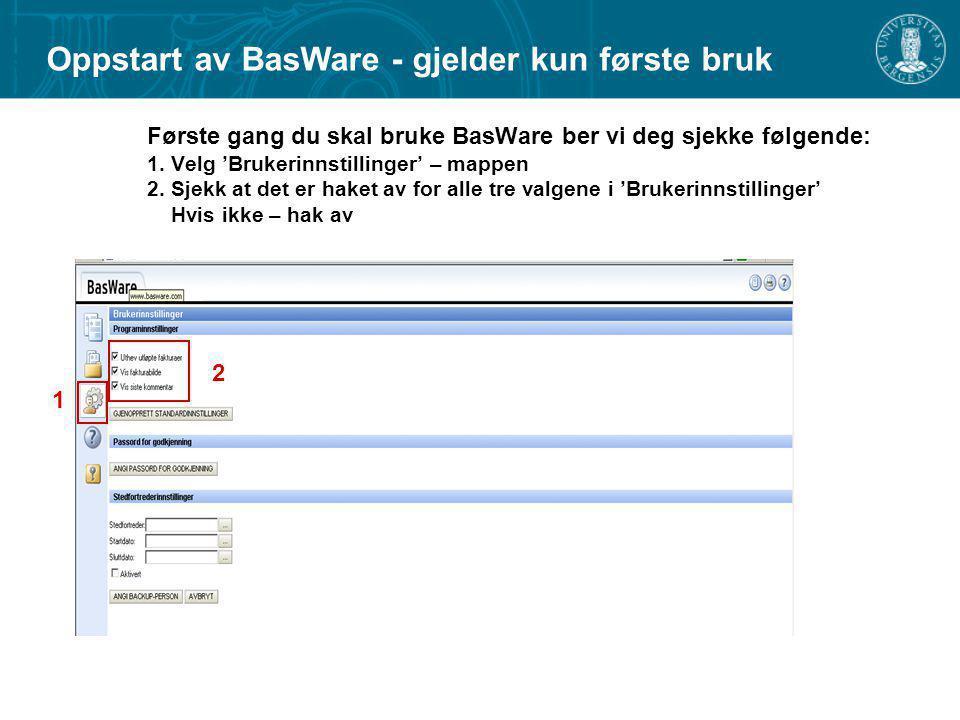 Første gang du skal bruke BasWare ber vi deg sjekke følgende: 1. Velg 'Brukerinnstillinger' – mappen 2. Sjekk at det er haket av for alle tre valgene