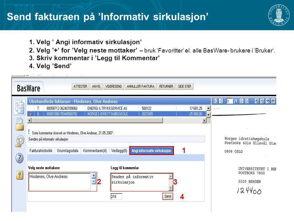 1. Velg ' Angi informativ sirkulasjon' 2. Velg '+' for 'Velg neste mottaker' – bruk 'Favoritter' el. alle BasWare- brukere i 'Bruker'. 3. Skriv kommen