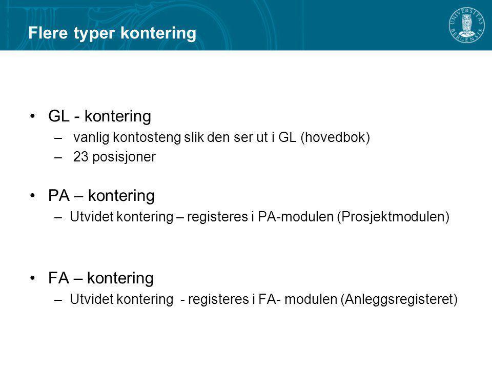 Flere typer kontering GL - kontering – vanlig kontosteng slik den ser ut i GL (hovedbok) – 23 posisjoner PA – kontering –Utvidet kontering – registere