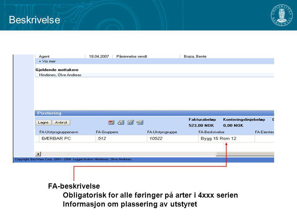 FA-beskrivelse Obligatorisk for alle føringer på arter i 4xxx serien Informasjon om plassering av utstyret Beskrivelse