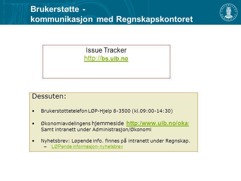 Brukerstøtte - kommunikasjon med Regnskapskontoret Dessuten: Brukerstøttetelefon LØP-Hjelp 8-3500 (kl.09:00-14:30) Økonomiavdelingens hjemmeside http: