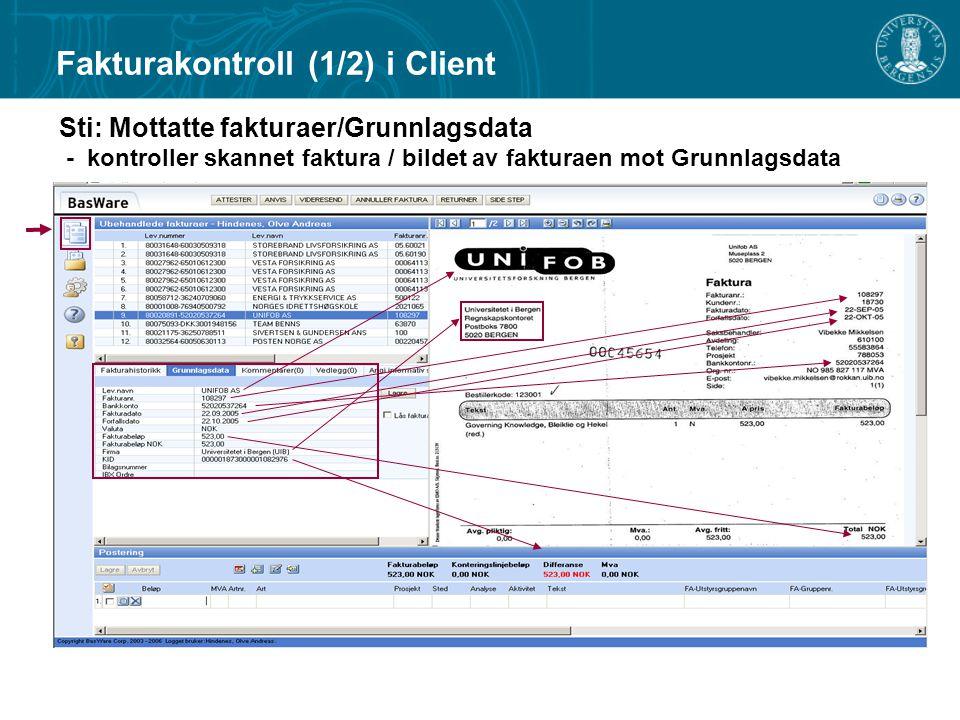 Sti: Mottatte fakturaer/Grunnlagsdata - kontroller skannet faktura / bildet av fakturaen mot Grunnlagsdata Fakturakontroll (1/2) i Client