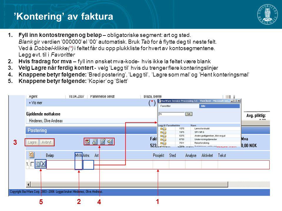1 2 3 45 'Kontering' av faktura 1.Fyll inn kontostrengen og beløp – obligatoriske segment: art og sted.