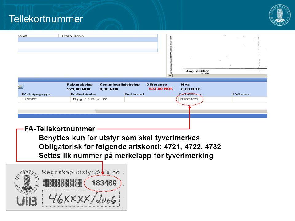 FA-Tellekortnummer Benyttes kun for utstyr som skal tyverimerkes Obligatorisk for følgende artskonti: 4721, 4722, 4732 Settes lik nummer på merkelapp for tyverimerking Tellekortnummer