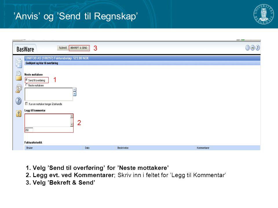 'Anvis' og 'Send til Regnskap' 1.Velg 'Send til overføring' for 'Neste mottakere' 2.