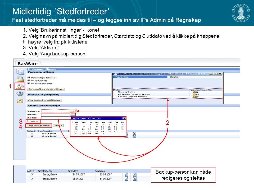 Midlertidig 'Stedfortreder' Fast stedfortreder må meldes til – og legges inn av IPs Admin på Regnskap 1. Velg 'Brukerinnstillinger' - ikonet 2. Velg n