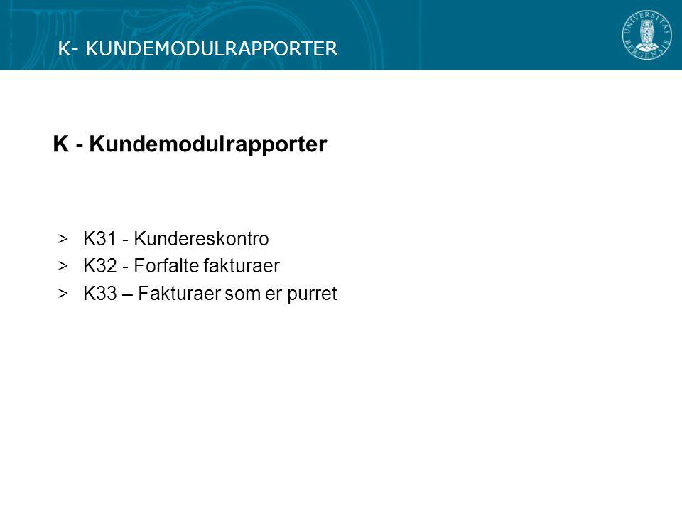 K - Kundemodulrapporter >K31 - Kundereskontro >K32 - Forfalte fakturaer > K33 – Fakturaer som er purret K- KUNDEMODULRAPPORTER