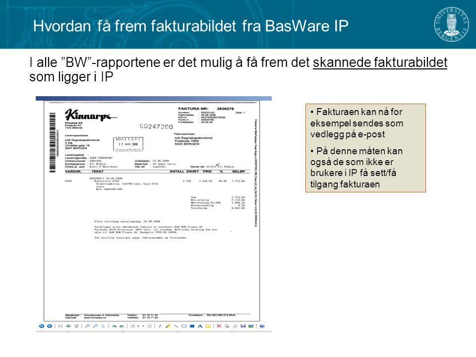 """I alle """"BW""""-rapportene er det mulig å få frem det skannede fakturabildet som ligger i IP Fakturaen kan nå for eksempel sendes som vedlegg på e-post På"""