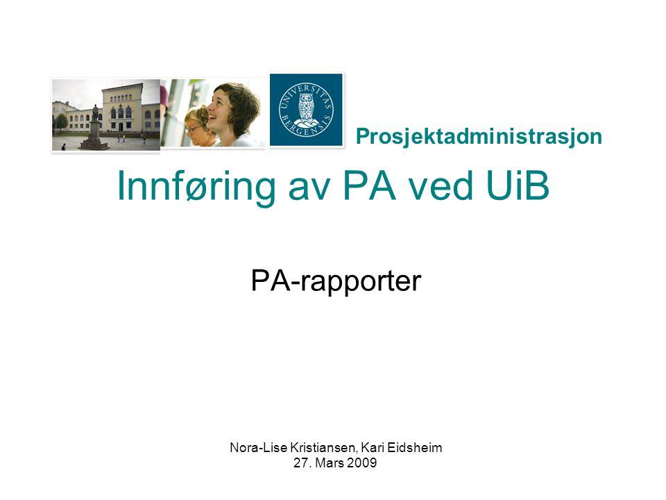 Prosjektadministrasjon PA Agenda Rapportoversikt Registerrapporter Ressursrapporter (timer) Prosjektrapporter Oversikt institutt Hvilke rapporter når PA aktivitet i GL-rapporter (SEB)