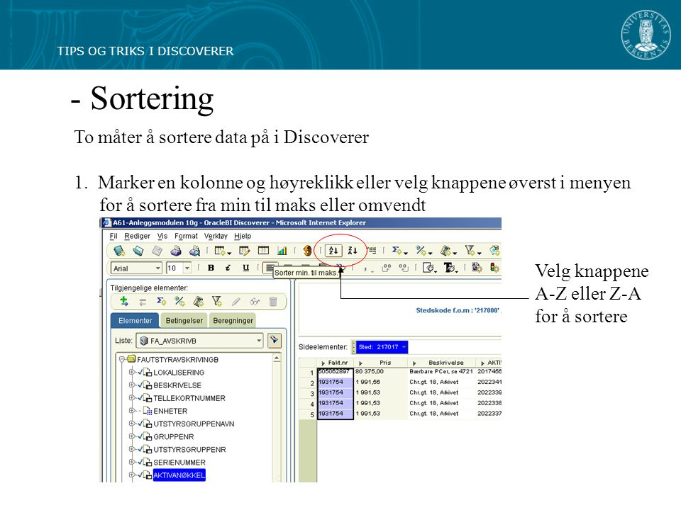 - Sortering To måter å sortere data på i Discoverer 1.