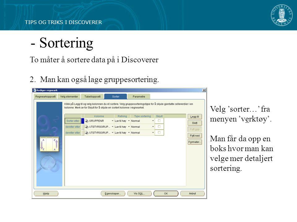 - Sortering To måter å sortere data på i Discoverer 2.