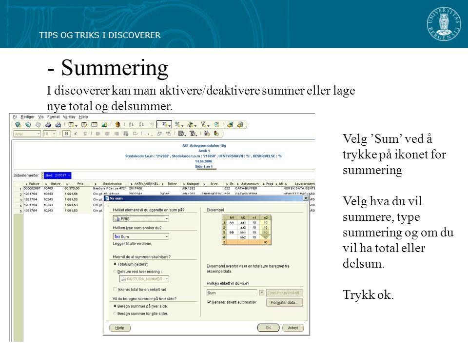 - Summering I discoverer kan man aktivere/deaktivere summer eller lage nye total og delsummer.