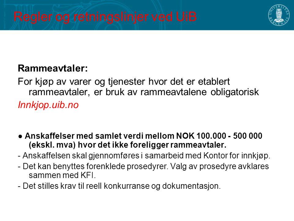 Regler og retningslinjer ved UiB Rammeavtaler: For kjøp av varer og tjenester hvor det er etablert rammeavtaler, er bruk av rammeavtalene obligatorisk