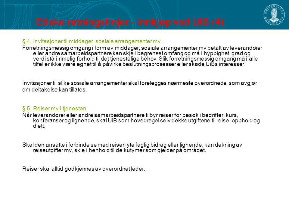 Etiske retningslinjer - innkjøp ved UiB (4) § 4. Invitasjoner til middager, sosiale arrangementer mv Forretningsmessig omgang i form av middager, sosi