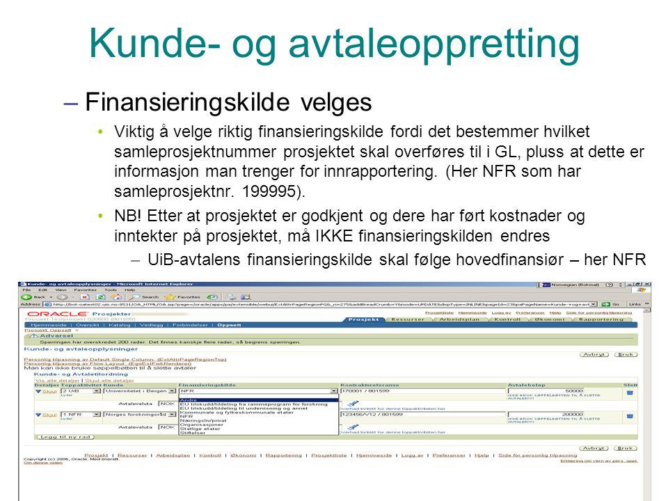 Prosjektadministrasjon PA Kunde- og avtaleoppretting –Finansieringskilde velges Viktig å velge riktig finansieringskilde fordi det bestemmer hvilket s