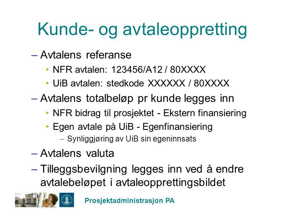 Prosjektadministrasjon PA Kunde- og avtaleoppretting –Avtalens referanse NFR avtalen: 123456/A12 / 80XXXX UiB avtalen: stedkode XXXXXX / 80XXXX –Avtal