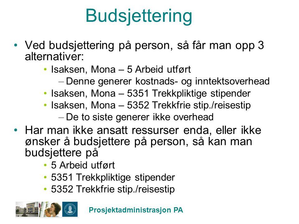 Prosjektadministrasjon PA Budsjettering Ved budsjettering på person, så får man opp 3 alternativer: Isaksen, Mona – 5 Arbeid utført –Denne generer kos
