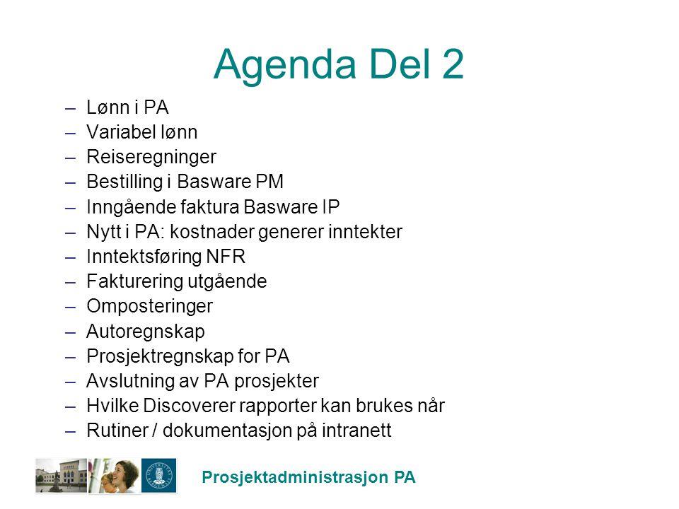 Prosjektadministrasjon PA Agenda Del 2 –Lønn i PA –Variabel lønn –Reiseregninger –Bestilling i Basware PM –Inngående faktura Basware IP –Nytt i PA: ko