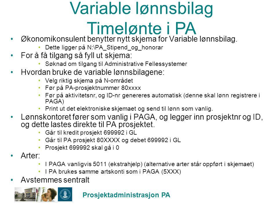 Prosjektadministrasjon PA Variable lønnsbilag Timelønte i PA Økonomikonsulent benytter nytt skjema for Variable lønnsbilag. Dette ligger på N:\PA_Stip