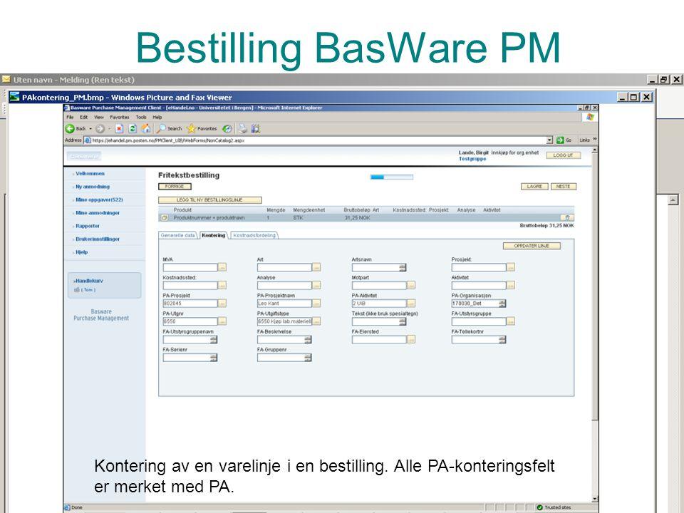 Prosjektadministrasjon PA Bestilling BasWare PM Bestillinger skal i størst mulig grad gjøres via Basware PM bestillingssystem Riktig kontering til PA