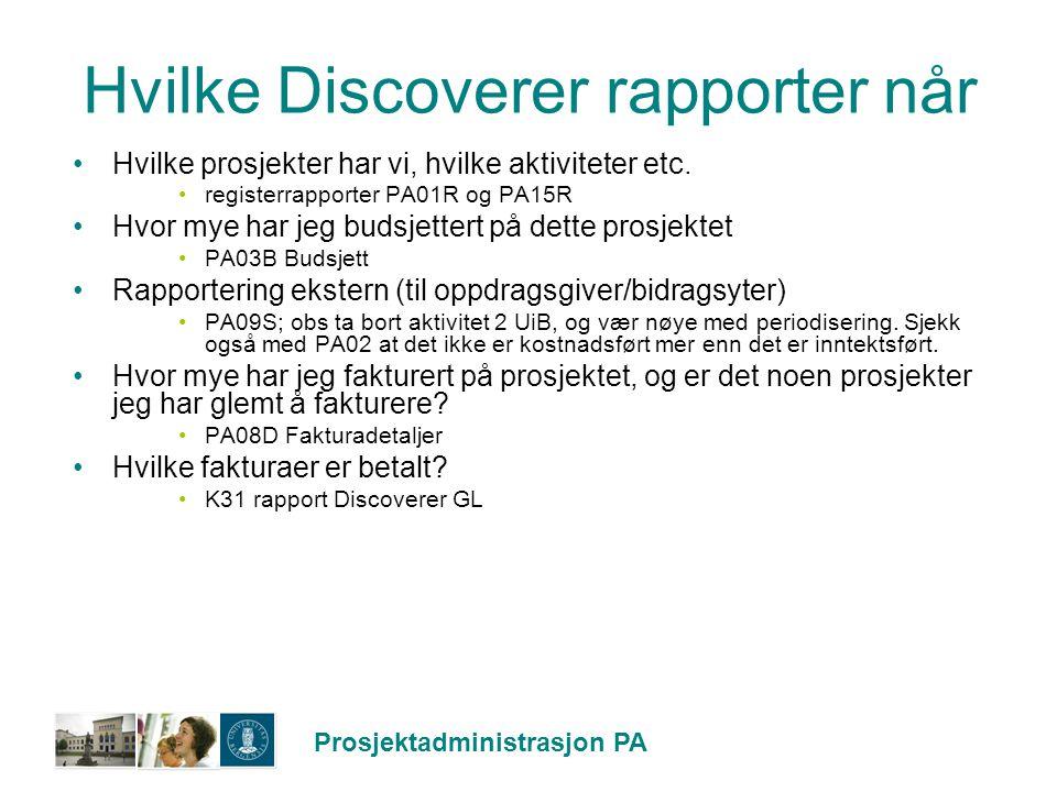Prosjektadministrasjon PA Hvilke Discoverer rapporter når Hvilke prosjekter har vi, hvilke aktiviteter etc. registerrapporter PA01R og PA15R Hvor mye