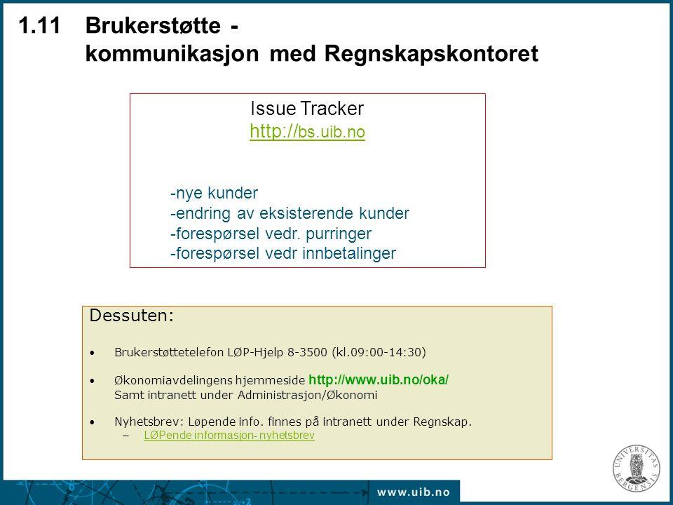 1.11 Brukerstøtte - kommunikasjon med Regnskapskontoret Dessuten: Brukerstøttetelefon LØP-Hjelp 8-3500 (kl.09:00-14:30) Økonomiavdelingens hjemmeside