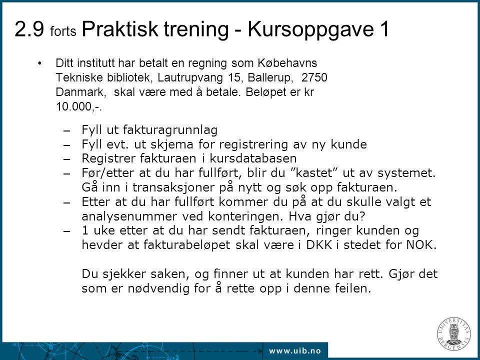 2.9 forts Praktisk trening - Kursoppgave 1 Ditt institutt har betalt en regning som Købehavns Tekniske bibliotek, Lautrupvang 15, Ballerup, 2750 Danma