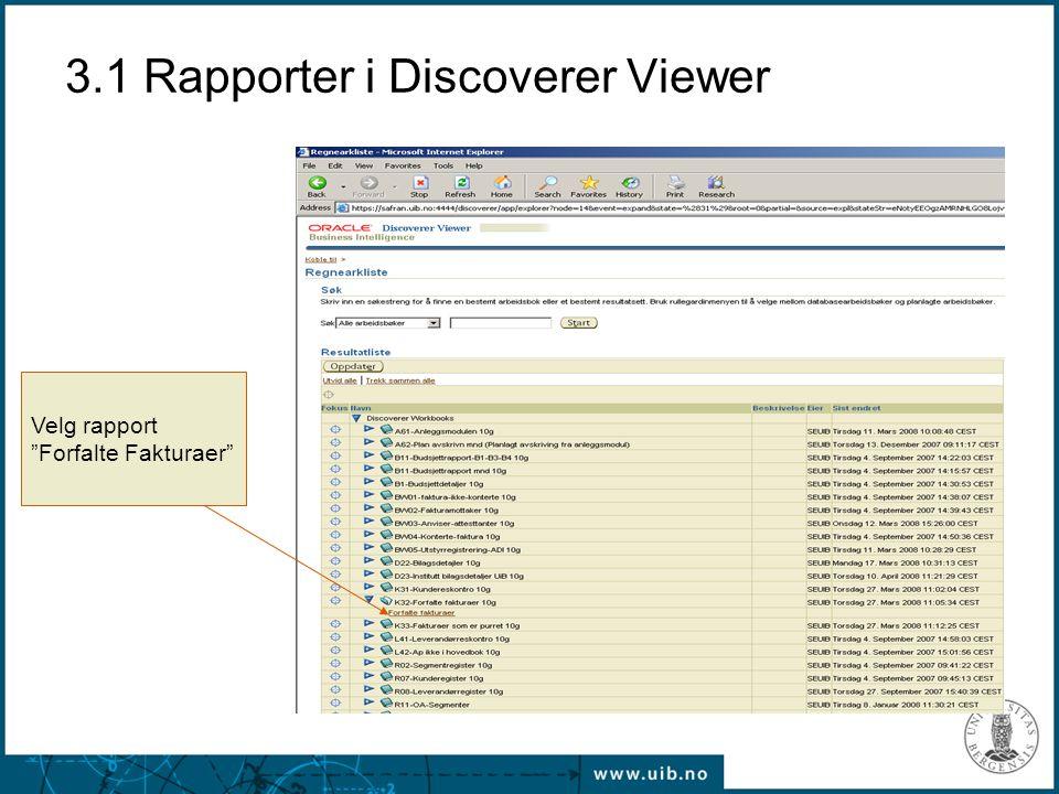 """3.1 Rapporter i Discoverer Viewer Velg rapport """"Forfalte Fakturaer"""""""