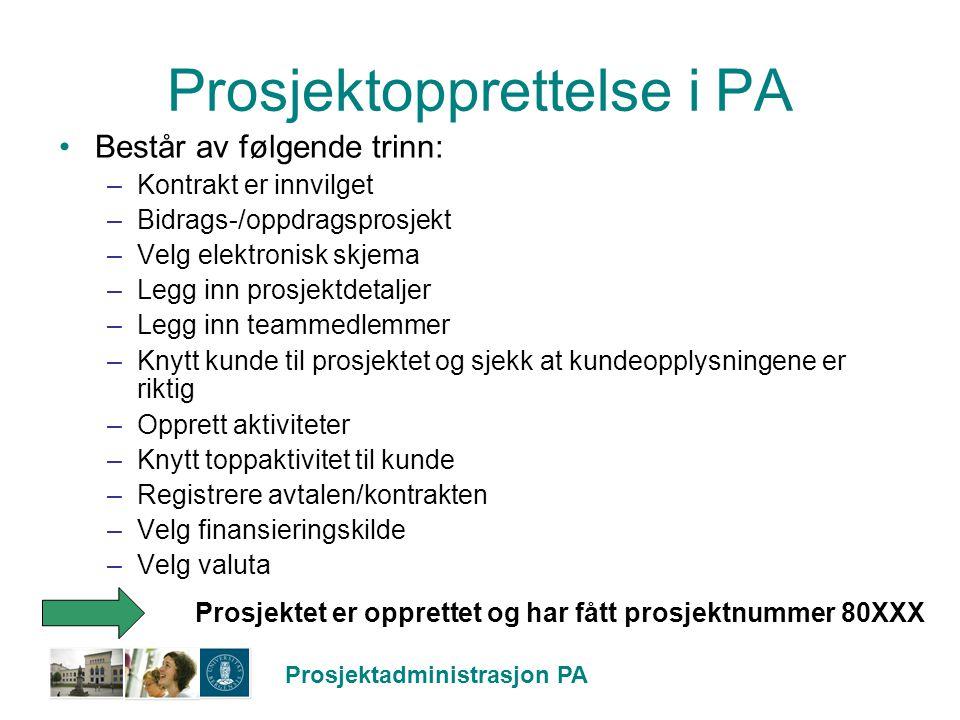 Prosjektadministrasjon PA Prosjektopprettelse i PA Består av følgende trinn: –Kontrakt er innvilget –Bidrags-/oppdragsprosjekt –Velg elektronisk skjem
