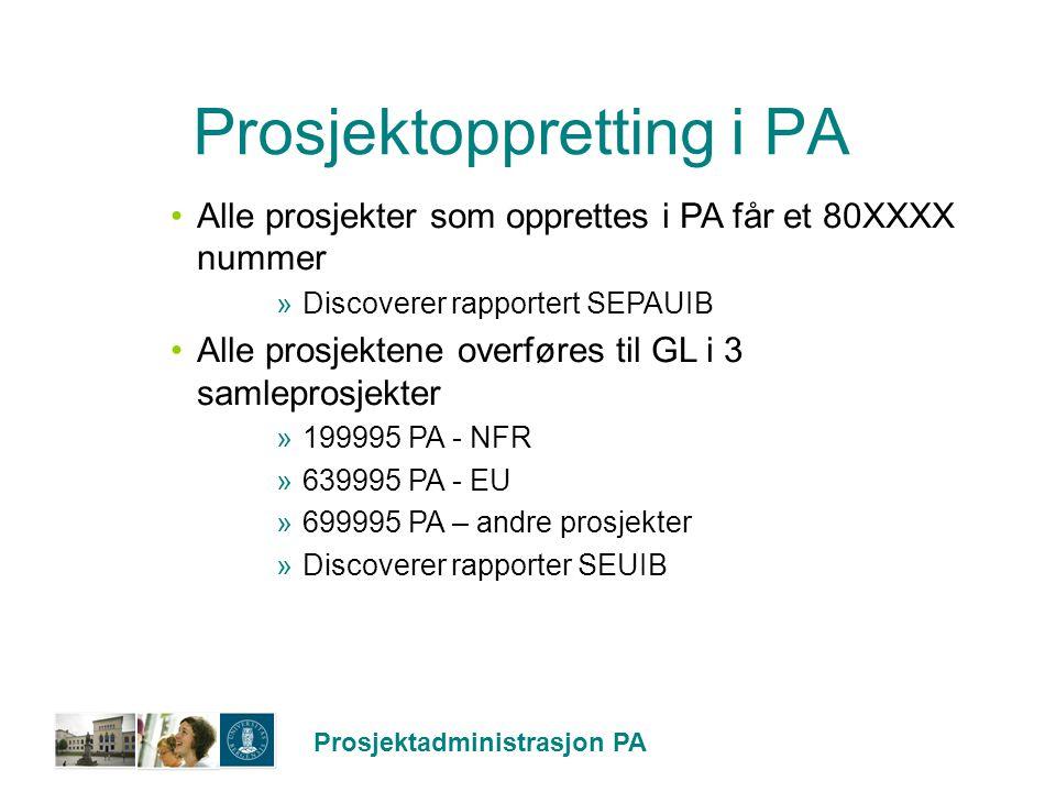 Prosjektadministrasjon PA Prosjektoppretting i PA Alle prosjekter som opprettes i PA får et 80XXXX nummer »Discoverer rapportert SEPAUIB Alle prosjekt
