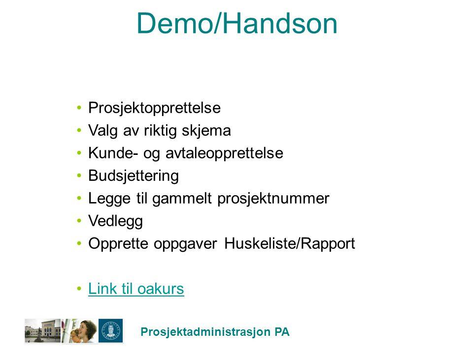 Prosjektadministrasjon PA Demo/Handson Prosjektopprettelse Valg av riktig skjema Kunde- og avtaleopprettelse Budsjettering Legge til gammelt prosjektn