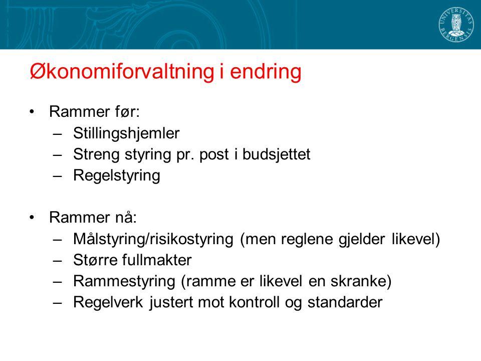Økonomiforvaltning i endring Rammer før: –Stillingshjemler –Streng styring pr.