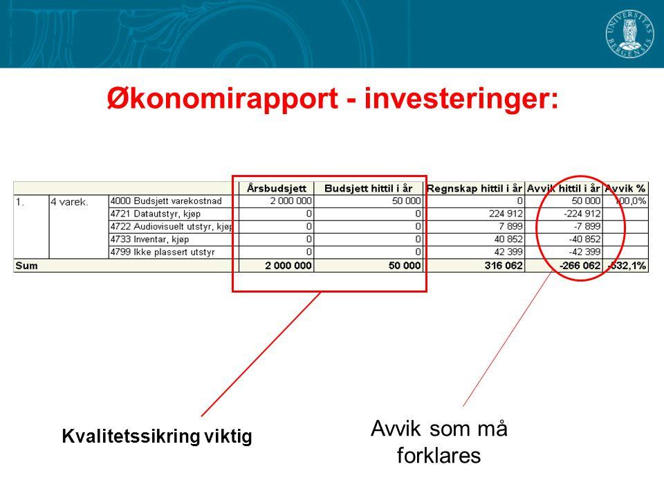 Økonomirapport - investeringer: Avvik som må forklares Kvalitetssikring viktig