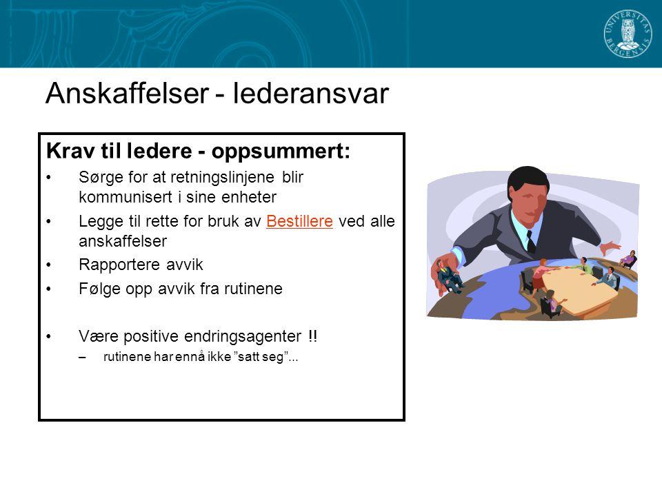 Anskaffelser - lederansvar Krav til ledere - oppsummert: Sørge for at retningslinjene blir kommunisert i sine enheter Legge til rette for bruk av Best