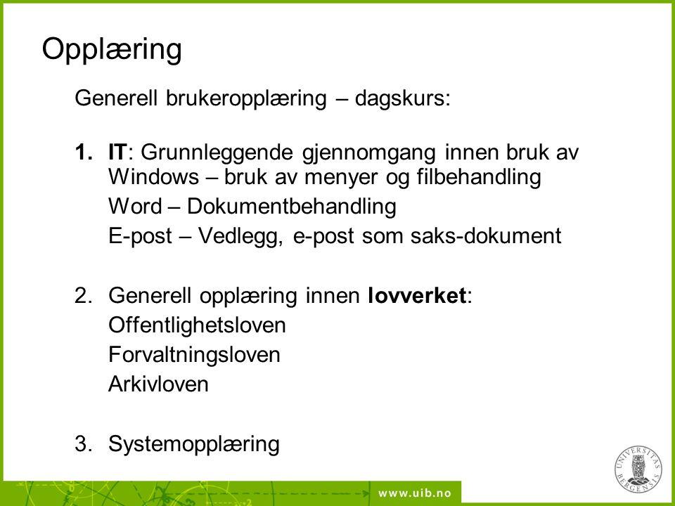 Opplæring Generell brukeropplæring – dagskurs: 1.IT: Grunnleggende gjennomgang innen bruk av Windows – bruk av menyer og filbehandling Word – Dokument